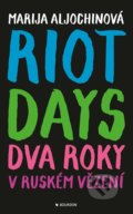 Riot Days - Marija Aljochina