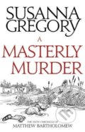 A Masterly Murder - Susanna Gregory