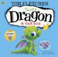 There's a Dragon in Your Book - Tom Fletcher, Greg Abbott (ilustrácie)