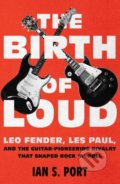 The Birth of Loud - Ian S. Port