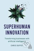 Superhuman Innovation - Chris Duffey