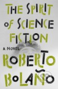 The Spirit of Science Fiction - Roberto Bolaño