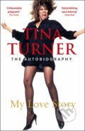 Tina Turner: My Love Story - Tina Turner