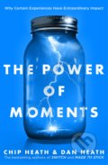 The Power of Moments - Chip Heath, Dan Heath