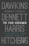The Four Horsemen: The Discussion that Sparked an Atheist Revolution - Richard Dawkins, Sam Harris, Daniel C. Dennett, Christopher Hitchens
