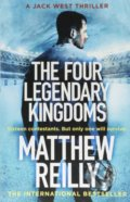 The Four Legendary Kingdoms - Matthew Reilly