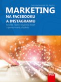 Marketing na Facebooku a Instagramu - Tereza Semerádová, Petr Weinlich