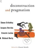 Deconstruction and Pragmatism - Simon Critchley