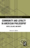 Community and Loyalty in American Philosophy - Steven A. Miller
