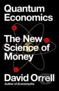 Quantum Economics - David Orrell