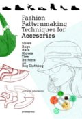 Fashion Patternmaking Techniques for Accessories - Antonio Donnanno