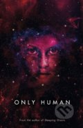 Only Human - Sylvain Neuvel