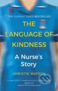 The Language of Kindness - Christie Watson