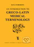 An Introduction to Greco-Latin Medical Terminology - Dana Svobodová