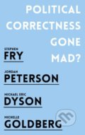 Political Correctness Gone Mad? - Jordan B. Peterson, Stephen Fry, Michael Eric Dyson, Michelle Goldberg