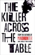 The Killer Across The Table - John E. Douglas