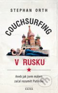 Couchsurfing v Rusku - Stephan Orth