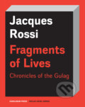Fragments of Lives Chronicles of the Gulag - Jacques Rossi