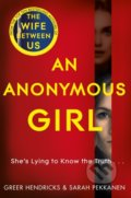 An Anonymous Girl - Greer Hendricks, Sarah Pekkanen