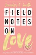 Field Notes on Love - Jennifer E. Smith