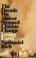 Losing Earth - Nathaniel Rich