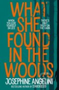 What She Found in the Woods - Josephine Angelini