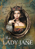 Má lady Jane - Cynthia Hand, Brodi Ashton, Jodi Meadows
