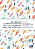 Continuity and Discontinuities of Religious Memory in the Czech Republic - Jan Váně, Dušan Lužný, František Kalvas, Martina Štípková, Veronika Hásová