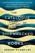 The Catalogue of Shipwrecked Books - Edward Wilson-Lee
