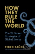 How They Rule the World - Pedro Banos