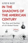In the Shadows of the American Century - Alfred W. McCoy