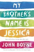 My Brother's Name is Jessica - John Boyne