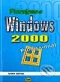 Pracujeme s Windows 2000 Professional - Martin Kořínek