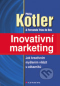 Inovativní marketing - Philip Kotler, Fernando Trias de Bes