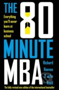 The 80 Minute MBA - Richard Reeves, John Knell
