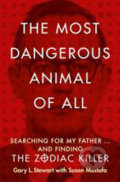 The Most Dangerous Animal of All - Gary L. Stewart, Susan Mustafa