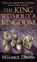 The King Without a Kingdom - Maurice Druon