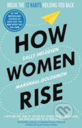 How Women Rise - Marshall Goldsmith, Sally Helgesen
