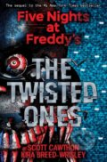 Five Nights at Freddy's: The Twisted Ones - Scott Cawthon, Kira Breed-Wrisley