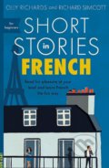 Short Stories in French for Beginners - Olly Richards, Richard Simcott
