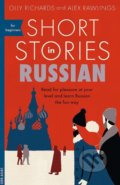 Short Stories in Russian for Beginners - Olly Richards, Alex Rawlings