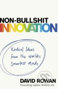 Non-Bullshit Innovation - David Rowan