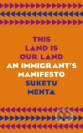 This Land is Our Land - Suketu Mehta