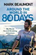 Around the World in 80 Days - Mark Beaumont