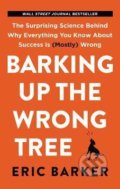 Barking Up the Wrong Tree - Eric Barker