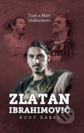 Zlatan Ibrahimovič - Tom Oldfield, Matt Oldfield