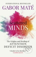Scattered Minds - Gabor Maté