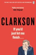 If You'd Just Let Me Finish! - Jeremy Clarkson
