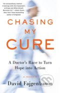 Chasing My Cure - David Fajgenbaum
