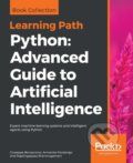 Python: Advanced Guide to Artificial Intelligence Expert machine learning systems and intelligent agents using Python -